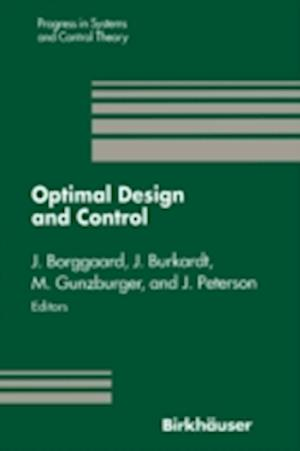 Optimal Design and Control : Proceedings of the Workshop on Optimal Design and Control Blacksburg, Virginia April 8-9, 1994