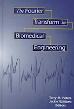 The Fourier Transform in Biomedical Engineering af J. H. Bates, J. C. Williams, T. M. Peters