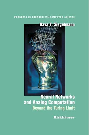 Neural Networks and Analog Computation : Beyond the Turing Limit