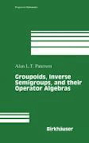 Groupoids, Inverse Semigroups, and their Operator Algebras