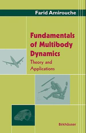 Fundamentals of Multibody Dynamics : Theory and Applications