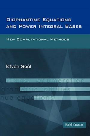 Diophantine Equations and Power Integral Bases: New Computational Methods