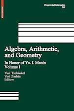 Algebra, Arithmetic, and Geometry : Volume I: In Honor of Yu. I. Manin