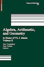 Algebra, Arithmetic, and Geometry : Volume II: In Honor of Yu. I. Manin