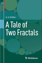 A Tale of Two Fractals