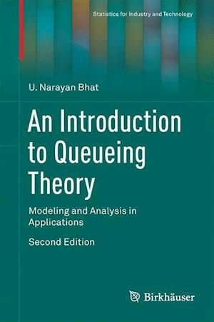 An Introduction to Queueing Theory : Modeling and Analysis in Applications