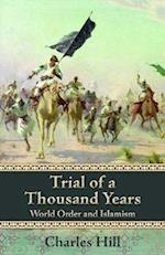 Trial of a Thousand Years (Herbert and Jane Dwight Working Group on Islamism and the International Order)