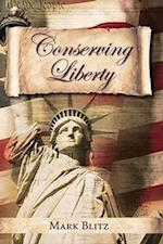 Conserving Liberty (HOOVER INSTITUTION PRESS PUBLICATION)