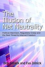 The Illusion of Net Neutrality (HOOVER INSTITUTION PRESS PUBLICATION)