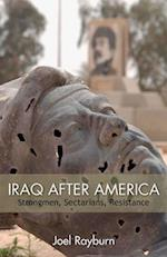 Iraq After America (The Great Unraveling the Remaking of the Middle East Hoover Institution Press Publication No 643)