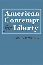 American Contempt for Liberty (HOOVER INSTITUTION PRESS PUBLICATION)