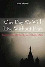 One Day We Will Live Without Fear