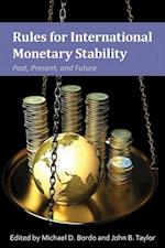 Rules for International Monetary Stability (Hoover Institute Press Publication)
