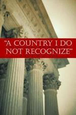 A Country I Do Not Recognize (Hoover Institution Press)