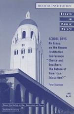 School Days (ESSAYS IN PUBLIC POLICY, nr. 45)
