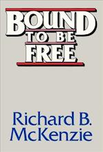 Bound to Be Free (Hoover Press Publication, nr. 255)