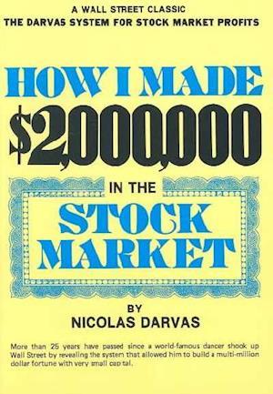 Bog, paperback How I Made $2, 000, 000 in the Stock Market af Nicholas Darvas