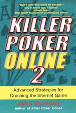 Killer Poker Online 2: Advanced Strategies For Crushing The Internet Game af John Vorhaus