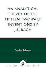 An Analytical Survey of the Fifteen Two-part Inventions by J. S. Bach