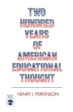 Two Hundred Years of American Educational Thought
