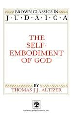The Self-embodiment of God (Brown Classics in Judaica Series)