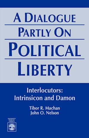 A Dialogue Partly on Political Liberty