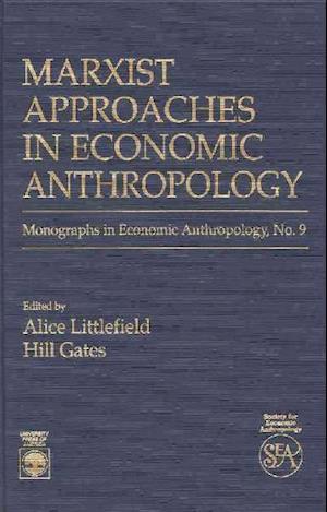 Bog, hardback Marxist Approaches in Economic Anthropology af Hill Gates