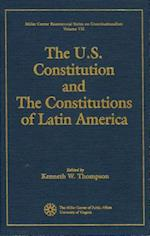 The U.S. Constitution and the Constitutions of Latin America (MILLER CENTER BICENTENNIAL SERIES ON CONSTITUTIONALISM, nr. 7)