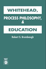 Whitehead, Process Philosophy, and Education
