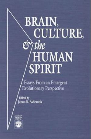 Brain, Culture, and the Human Spirit