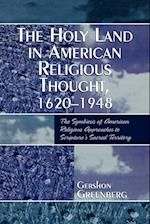 The Holy Land in American Religious Thought, 1620-1948