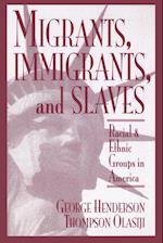 Migrants, Immigrants and Slaves af George Henderson