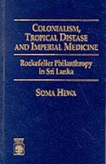 Colonialism, Tropical Disease, and Imperial Medicine