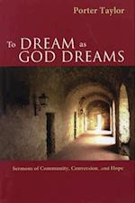 To Dream as God Dreams
