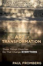 Art of Transformation: Three Things Churches Do That Change Everything