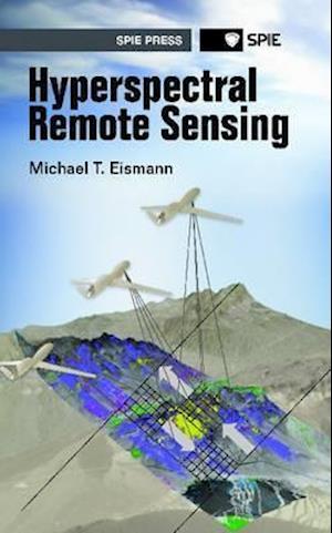 Bog, hardback Hyperspectral Remote Sensing af Michael T. Eismann