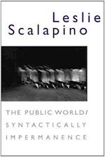 The Public World/Syntactically Impermanence af Leslie Scalapino