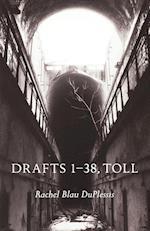 Drafts 1 38, Toll