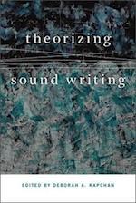 Theorizing Sound Writing (Music/Culture)
