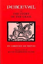 Perceval or the Story of the Grail af Chrétien de Troyes, Chretien