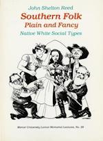 Southern Folk Plain and Fancy (Lamar Memorial Lectures Mercer University, nr. 29)