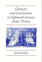 Character and Consciousness in Eighteenth-Century Comic Fiction af Elizabeth Kraft