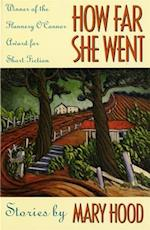 How Far She Went (The Flannery O'Connor Award for Short Fiction)