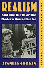 Realism and the Birth of the Modern United States af Stanley Corkin