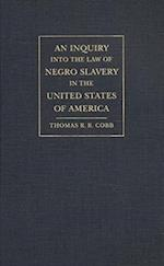Inquiry Into the Law of Negro Slavery in the United States of America (Studies in the Legal History of the South)