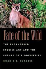 Fate of the Wild (Endangered Species ACT and the Future of Biodiversity)