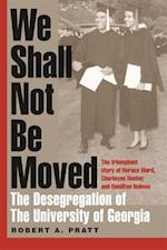 We Shall Not Be Moved af Robert A. Pratt