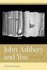 John Ashbery and You af John Emil Vincent