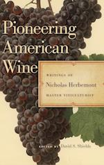 Pioneering American Wine (Publications of the Southern Texts Society Hardcover)