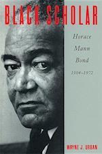 Black Scholar: Horace Mann Bond, 1904-1972 af Wayne J. Urban